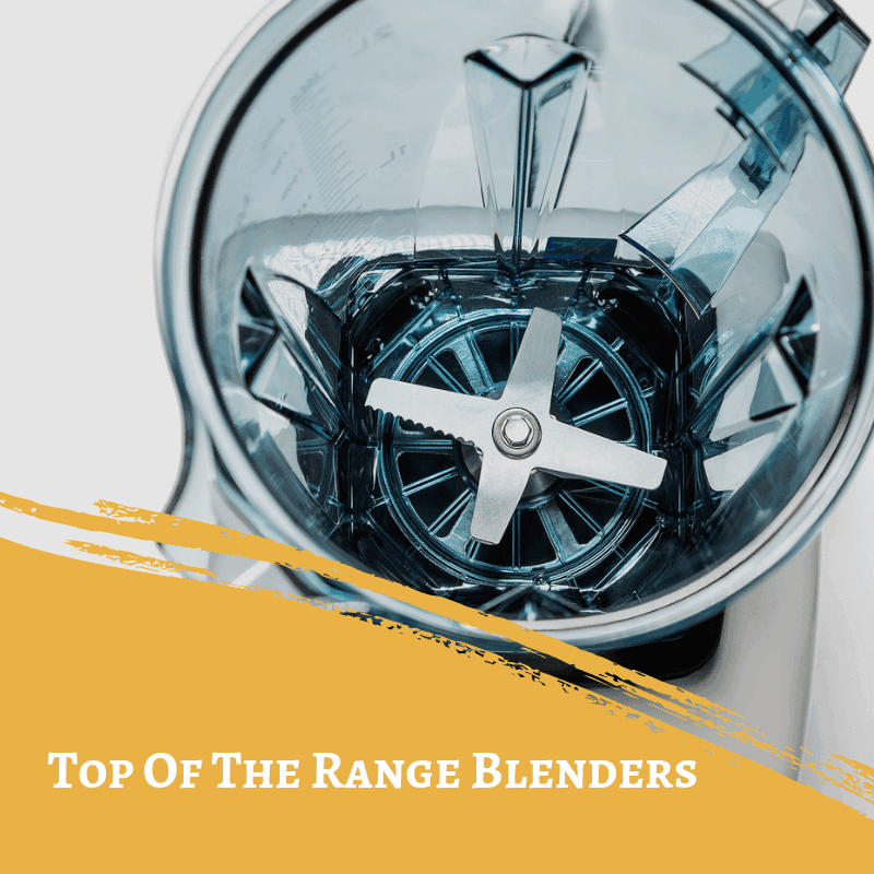 Top Of The Range Blenders