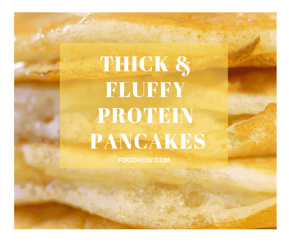 Thick Fluffy Protein Pancakes