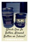 Tahini and Almond Butter