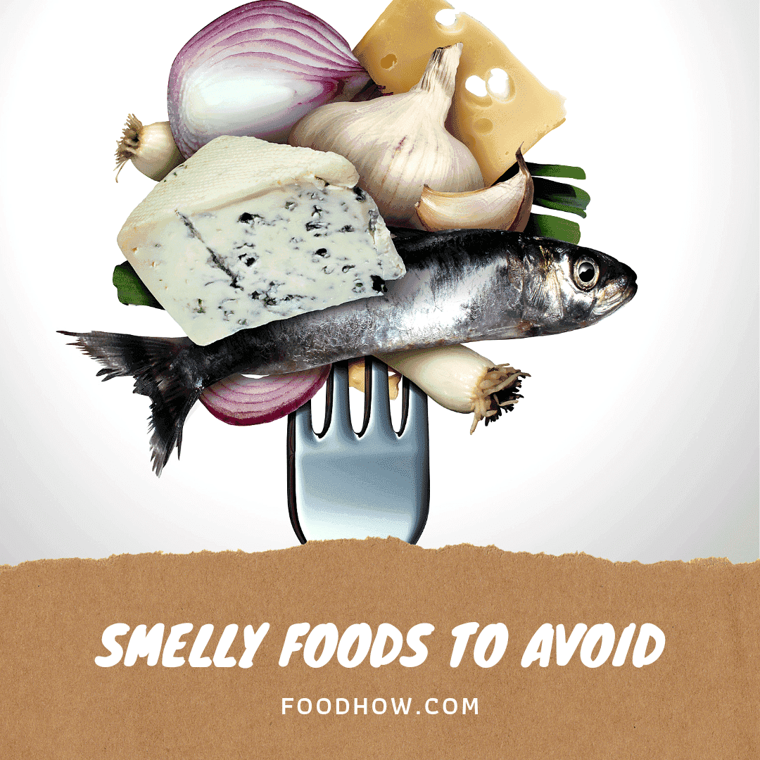 Smelly foods