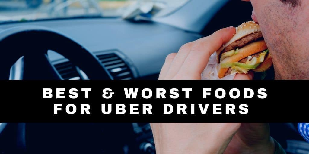 Healthy Eating For Uber Drivers – Foods To Eat And Avoid