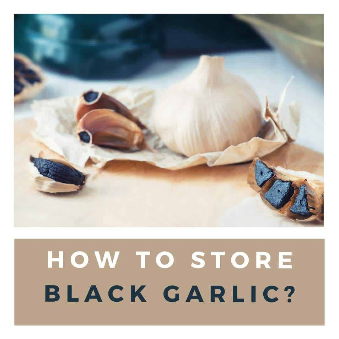 storing black garlic