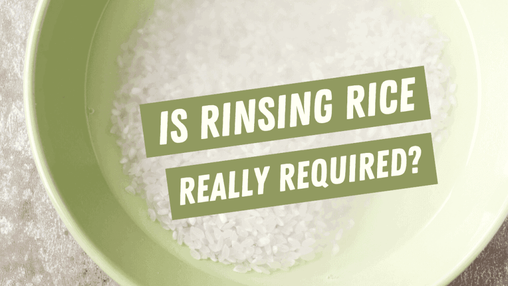 6 Very Good Reason To Rinse Your Rice Before Cooking!