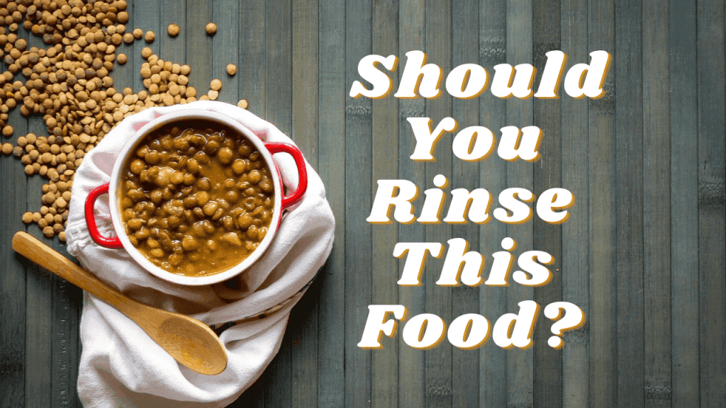 Do You Really Need To Rinse Lentils Before Cooking?